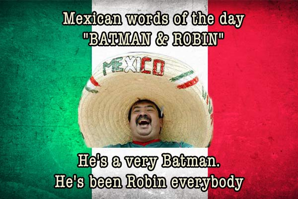 mexican word of the day batman and robin