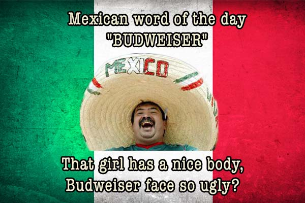 mexican word of the day budweiser