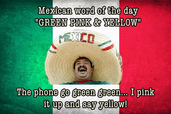 mexican word of the day green pink and yellow