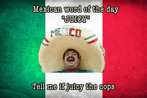 mexican word of the day juicy