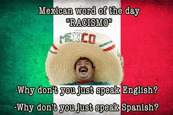 mexican word of the day racismo