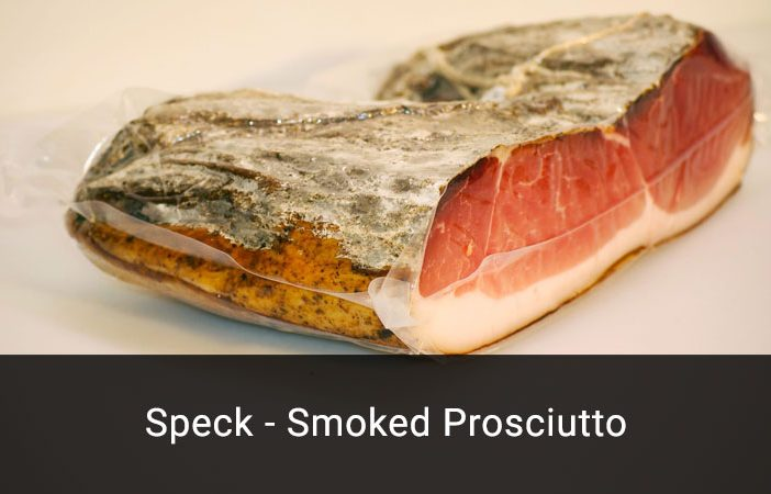 Speck - Smoked Prosciutto